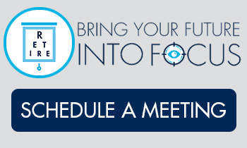 Bring Your Future into Focus. Schedule a Meeting.